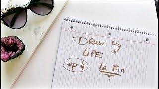 Draw my life #4 Suite et fin