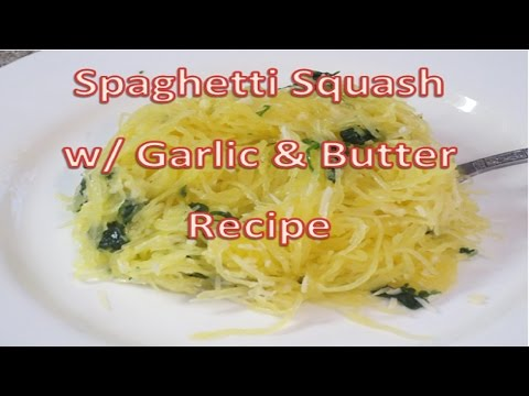 Spaghetti Squash W/ Garlic & Butter Recipe