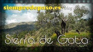 Tres rincones de la Sierra de Gata que no deberías perderte (Cáceres) - Guía de viaje * Qué ver