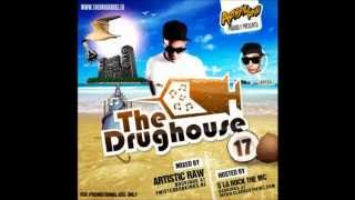 The Drughouse volume 17 - Mixed by DJ Artistic Raw + download (Full mix) (HD)