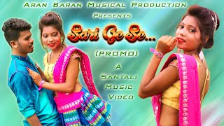 NEW SANTALI VIDEO 2019   SARI GE SE (PROMO)   Hisi Murmu, Bablu Tudu   Ft. Rajendra, Pinky promo 01