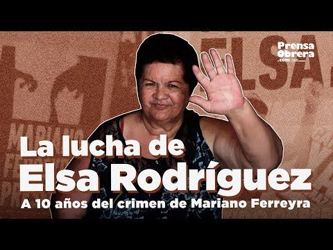 La lucha de Elsa Rodríguez // A 10 años del crimen de Mariano Ferreyra