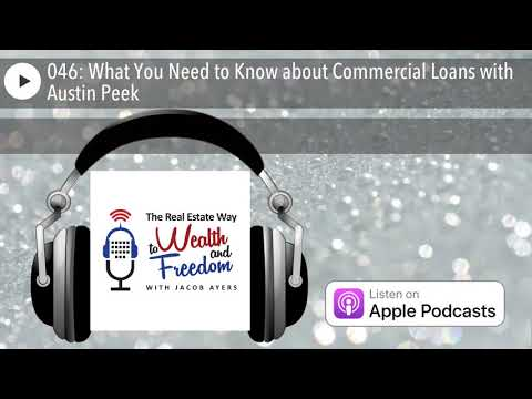 046: What You Need to Know about Commercial Loans with Austin Peek