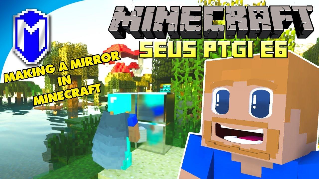 😲 Making A Mirror In Minecraft, New Path Tracing Shader – Minecraft SEUS  PTGI E6