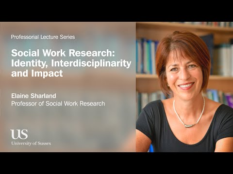 University of Sussex Professorial Lecture - Elaine Sharland