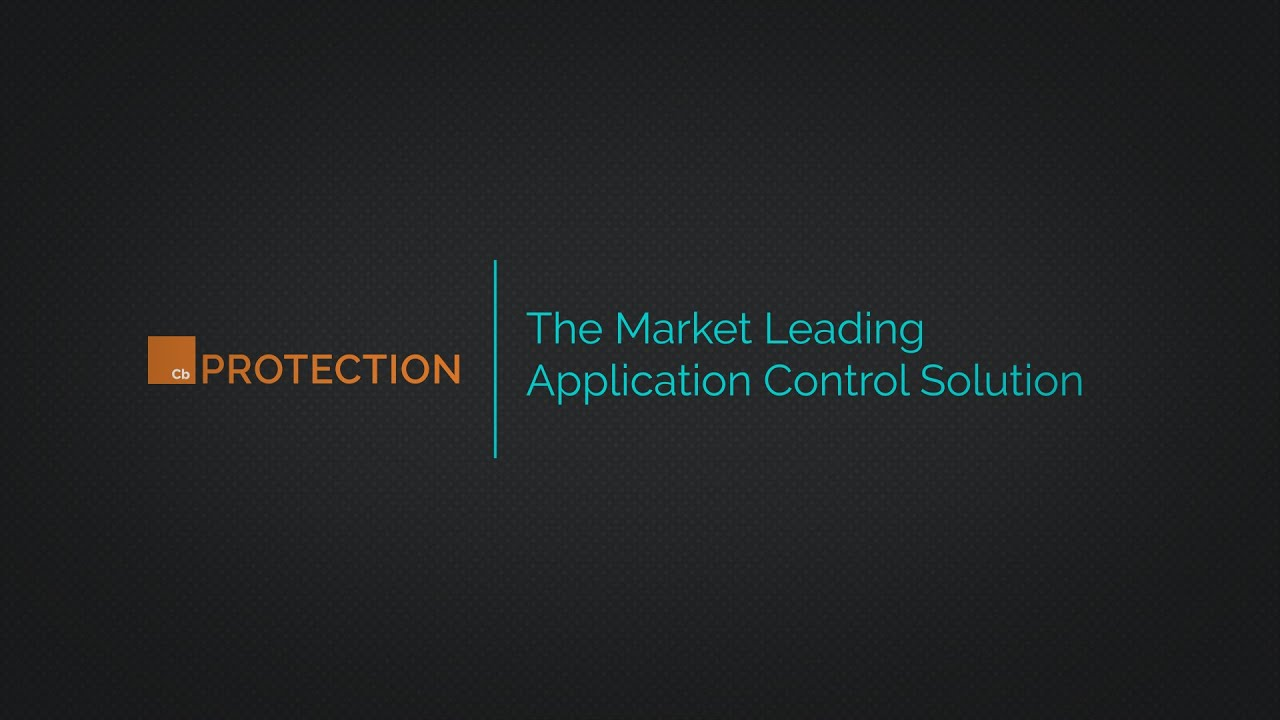 Demo: Cb Protection – the market-leading application control solution -  Archive