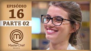 MASTERCHEF BRASIL (20/06/2017) | PARTE 2 | EP 16 | TEMP 04