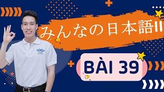 Học tiếng Nhật Minna no nihongo 2 - Ngữ pháp Bài 39