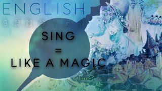 Sing = Like a Magic english ver. 【Oktavia】シング=ライカマジク