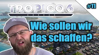 Tropico 6 #11 | Wie soll man das schaffen | Lets Play | german | PS4 | Gameplay