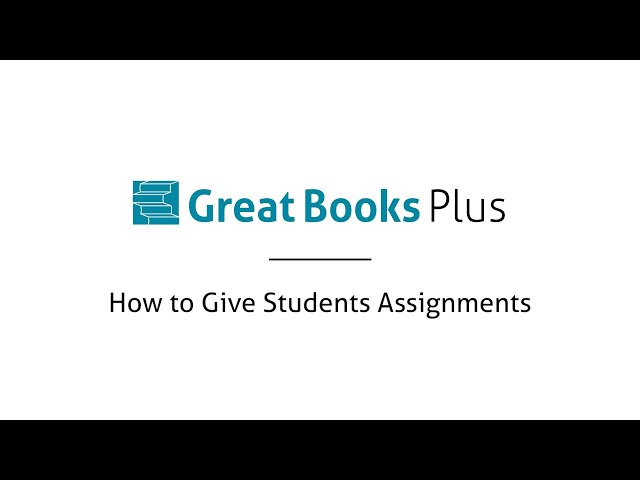 Great Books Plus — How to Give Students Assignments