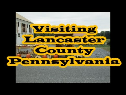 A SHORT TOUR OF LANCASTER COUNTY, PA AMISH COUNTRY