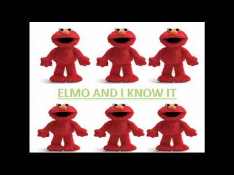 Elmo And I Know It Lyrics - YouTube