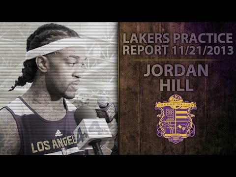 Lakers Practice: Jordan Hill Talks About Kobe's Return And His Energy Around the Rim