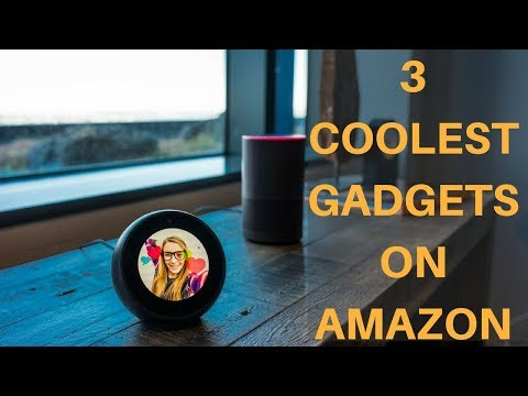 3 New Amazing Amazon Gadgets