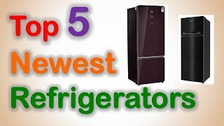 Top 5 Best Newest Refrigerators In India With Price November 2019