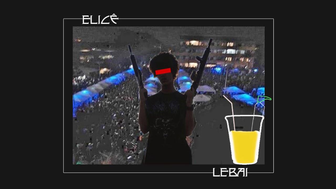 Elicê - Lebai (Prod.Vilão)