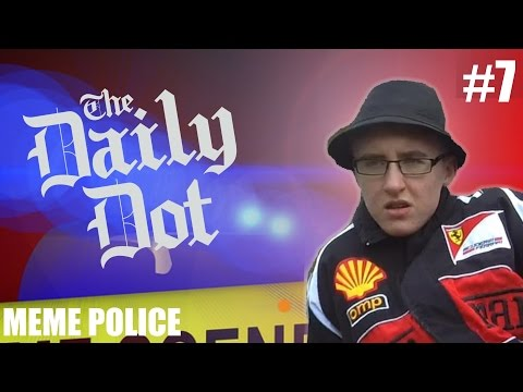 Meme Police: The Daily Dot