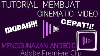 Download Video TUTORIAL CINEMATIC VIDEO MENGGUNAKAN ADOBE PREMIERE CLIP DI ANDROID MP3 3GP MP4
