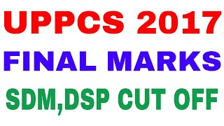 UPPCS FINAL MARKS 2017 UPPSC OFFICIAL CUTOFF  MAINS FINAL MARKS 2017