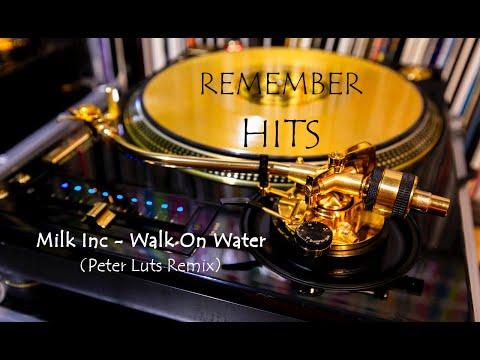 Milk Inc - Walk On Water (Peter Luts Remix)