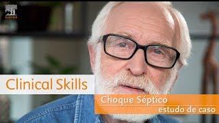 Estudo de caso Clinical Skills: Choque Séptico