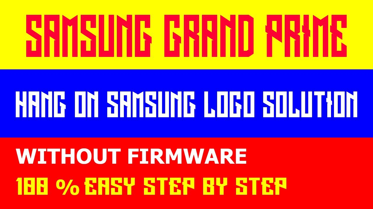 SAMSUNG Grand Prime Hang on Samsung Logo Without Firmware Solution