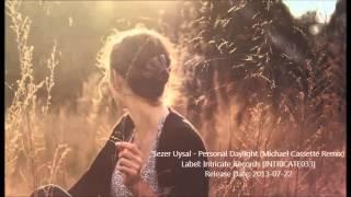 Sezer Uysal - Personal Daylight (Michael Cassette Remix)