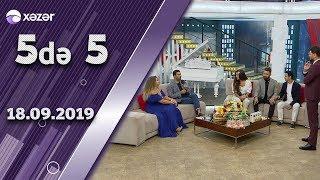 5də 5 - Namiq, Könül, Cavid, Azərin, Əhəd 18.09.2019