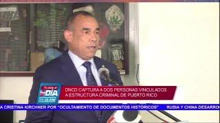 DNCD captura a dos personas vinculados a estructura criminal de Puerto Rico