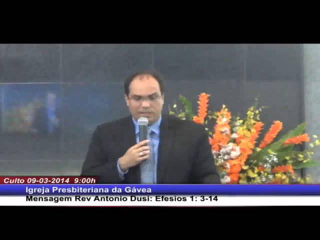 Efésios 1.3-14 - Rev. Antonio Dusi Filho (09.03.2014, manhã, IPGávea)