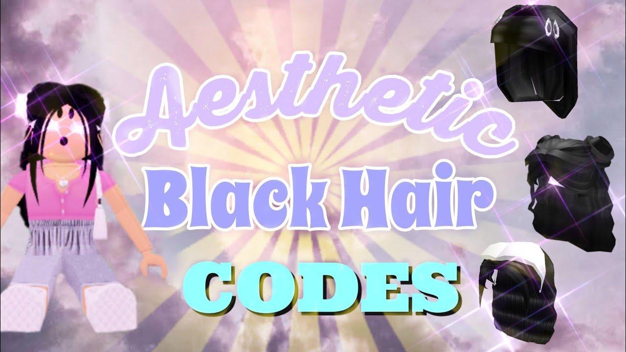 Aesthetic Cute Black Hair Codes Roblox Bloxburg Clnxx Youtube