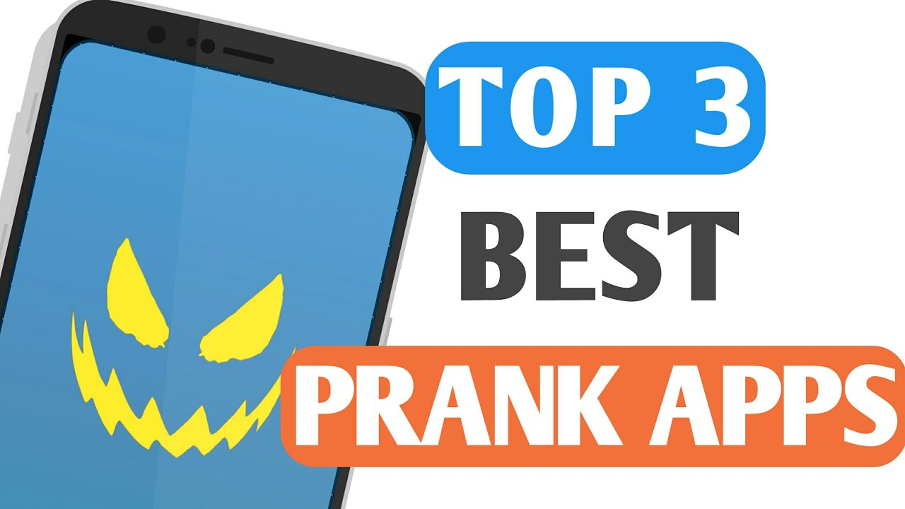 Top 3 Prank Apps for Android (2018)