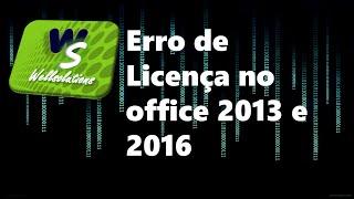 Erro de Licença no office 2013 e 2016