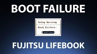 Lifebook does not boot from bootable usb or cd dvd Boot Failure