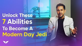 Unlock These 7 Abilities To Become a Modern Day JEDI | Vishen Lakhiani