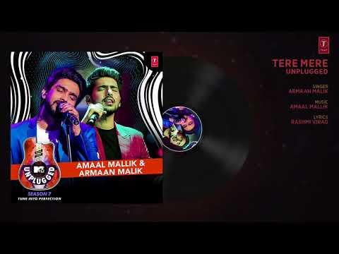 Tere Mere Unplugged   Amaal Mallik & Armaan Malik   MTV Unplugged Season 7   Youtube Official