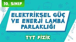 10.Sınıf ve TYT Fizik  Elektriksel Güç ve Enerji Lamba Parlaklığı