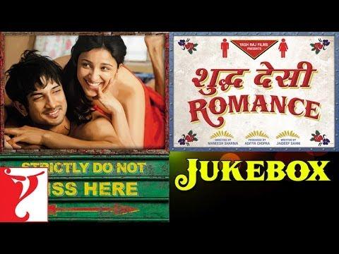 Shuddh Desi Romance Full Songs Audio Jukebox   Sachin   Jigar   Sushant Singh Rajput   Parineeti