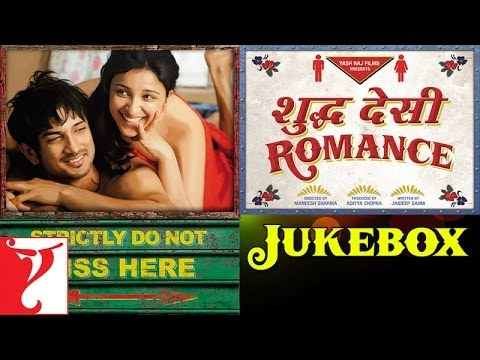 Shuddh Desi Romance - Audio Jukebox - Sushant Singh Rajput | Parineeti Chopra | Vaani Kapoor Travel Video