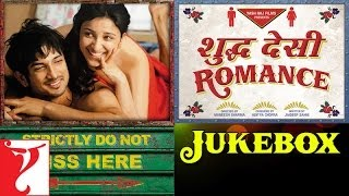 Shuddh Desi Romance - Audio Jukebox