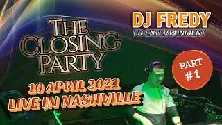 CLOSING PARTY PART #1 DJ FREDY FR ENTERTAINMENT LIVE IN NASHVILLE SABTU 10 APRIL 2021