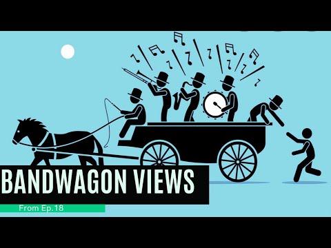 Bandwagon views (From Ep.18)