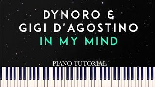 Dynoro & Gigi D'Agostino - In My Mind (Piano Tutorial + Sheets) Video