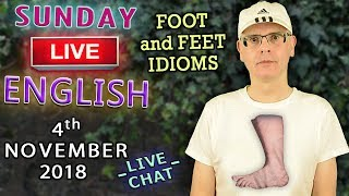 LIVE ENGLISH LESSON - 4th November 2018 - Feet and Foot idioms - Sports - Guy Fawkes - Fire