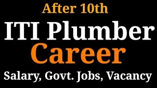AFTER 10th ITI IN PLUMBER CAREER | SALARY, ABROAD JOBS, GOVERNMENT JOBS, PRIVATE JOB DETAILS.