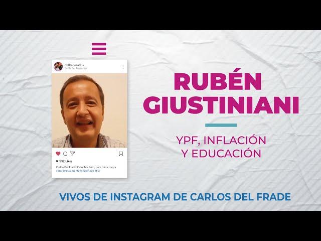 Carlos Del Frade con Rubén Giustiniani sobre YPF, inflación y educación