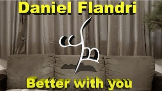 Daniel Flandri - WORD #56 - Better With You (Jason Mraz' Cover)
