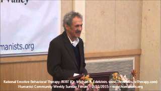 Humanist Community Forum (2015-02-22): Rational Emotive Behavior Therapy (REBT)