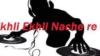 ==EKLI EKLI NACHE RE DJ==